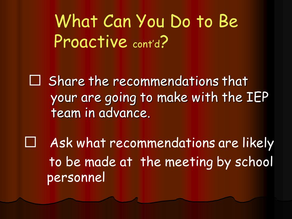 What Can You Do to Be Proactive cont'd .