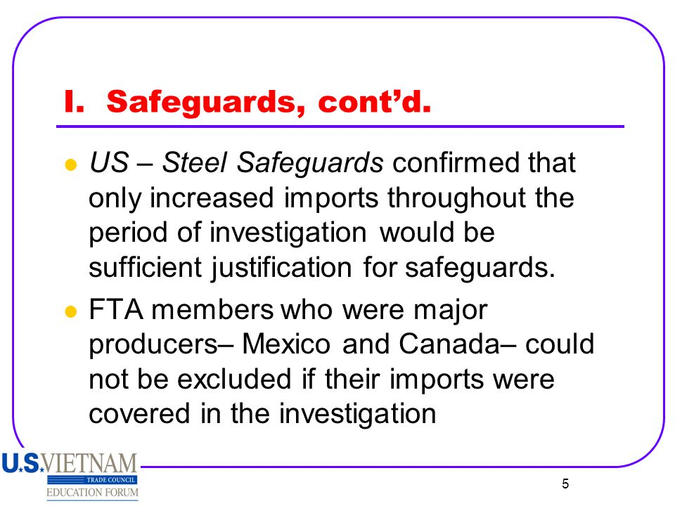 5 I. Safeguards, cont'd. US – Steel Safeguards confirmed that only increased imports throughout the period of investigation would be sufficient justif