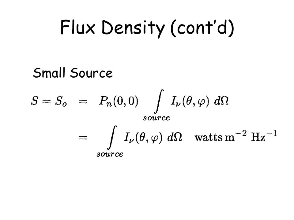 Flux Density (cont'd) Small Source