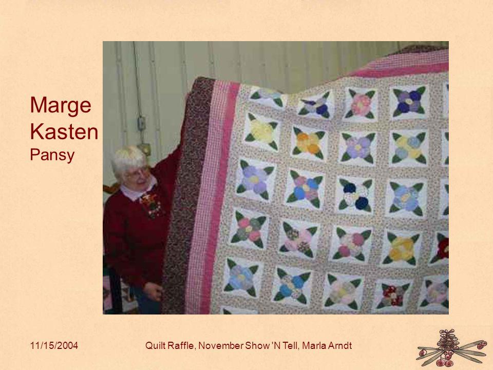11/15/2004Quilt Raffle, November Show N Tell, Marla Arndt Marge Kasten Pansy