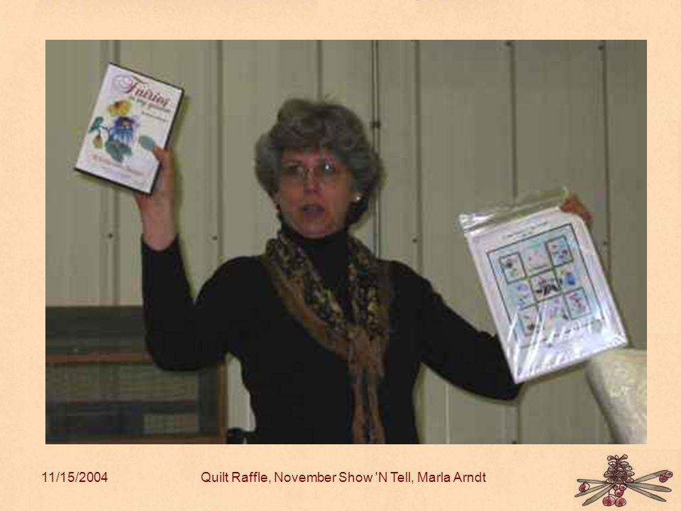 11/15/2004Quilt Raffle, November Show N Tell, Marla Arndt