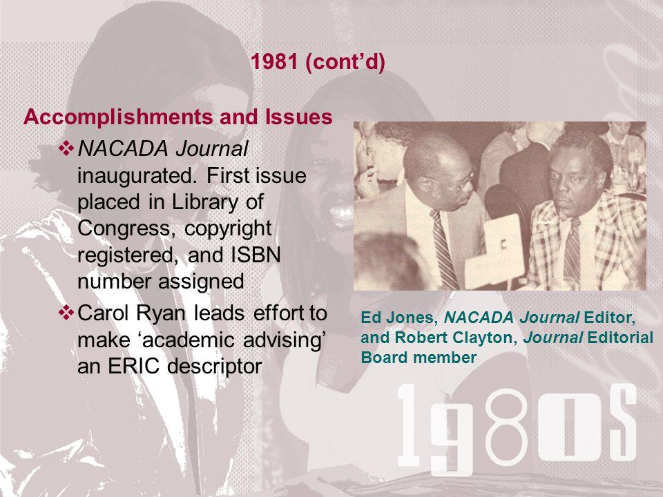 Accomplishments and Issues  NACADA Journal inaugurated.
