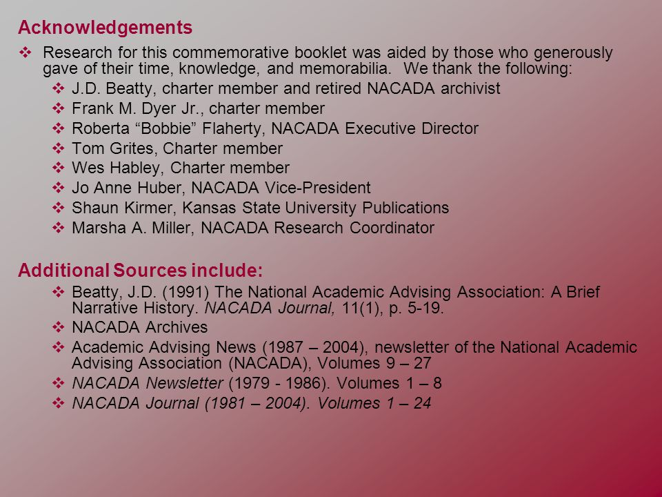 Acknowledgements  Research for this commemorative booklet was aided by those who generously gave of their time, knowledge, and memorabilia.