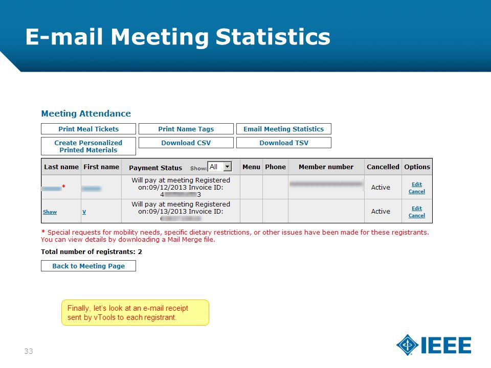 12-CRS-0106 REVISED 8 FEB 2013 E-mail Meeting Statistics 33 Finally, let's look at an e-mail receipt sent by vTools to each registrant.