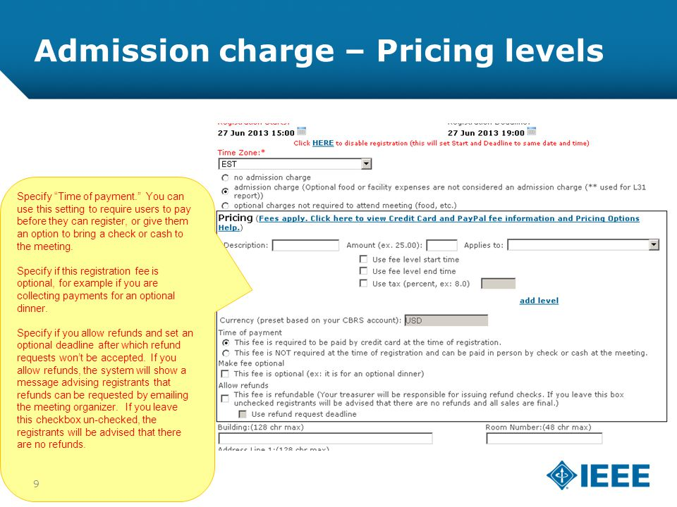 12-CRS-0106 REVISED 8 FEB 2013 Admission charge – Pricing levels Specify Time of payment. You can use this setting to require users to pay before they can register, or give them an option to bring a check or cash to the meeting.