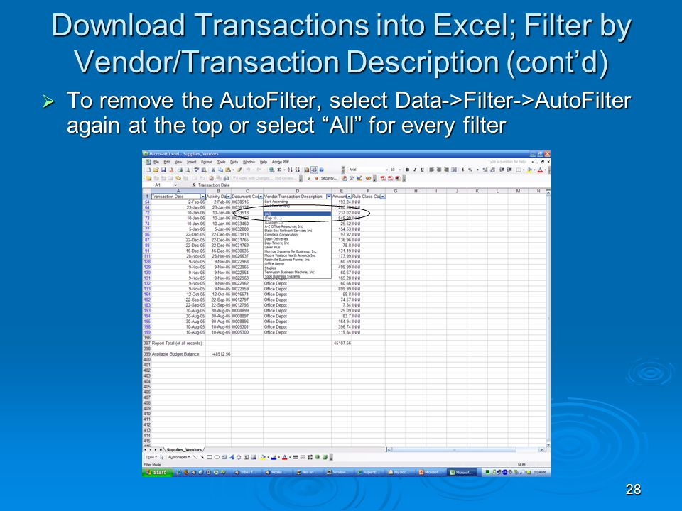 28 Download Transactions into Excel; Filter by Vendor/Transaction Description (cont'd)  To remove the AutoFilter, select Data->Filter->AutoFilter again at the top or select All for every filter