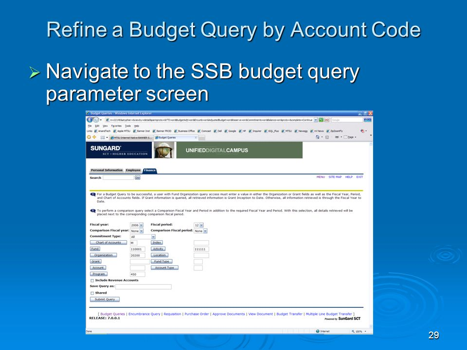 29 Refine a Budget Query by Account Code  Navigate to the SSB budget query parameter screen