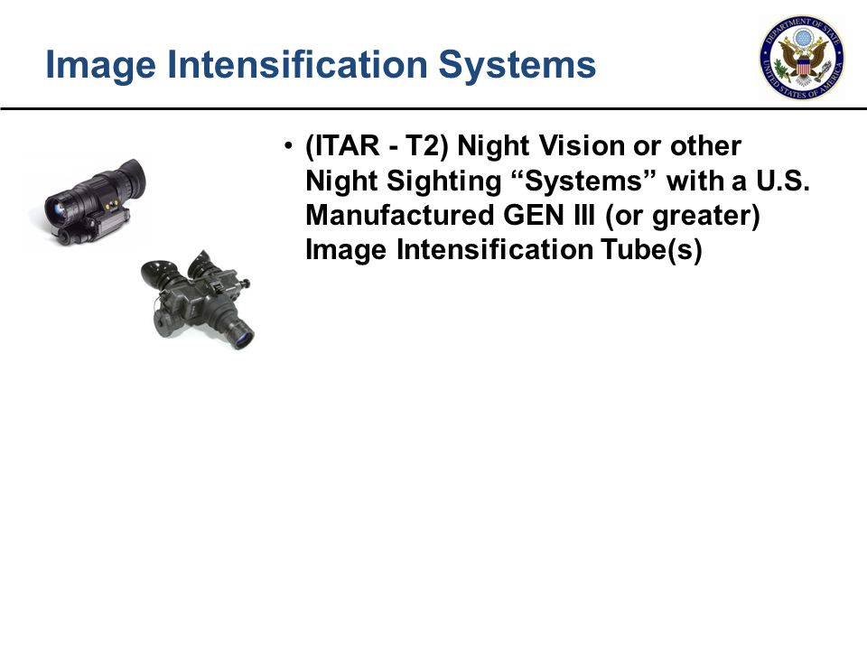 """(ITAR - T2) Night Vision or other Night Sighting """"Systems"""" with a U.S. Manufactured GEN III (or greater) Image Intensification Tube(s) Image Intensifi"""