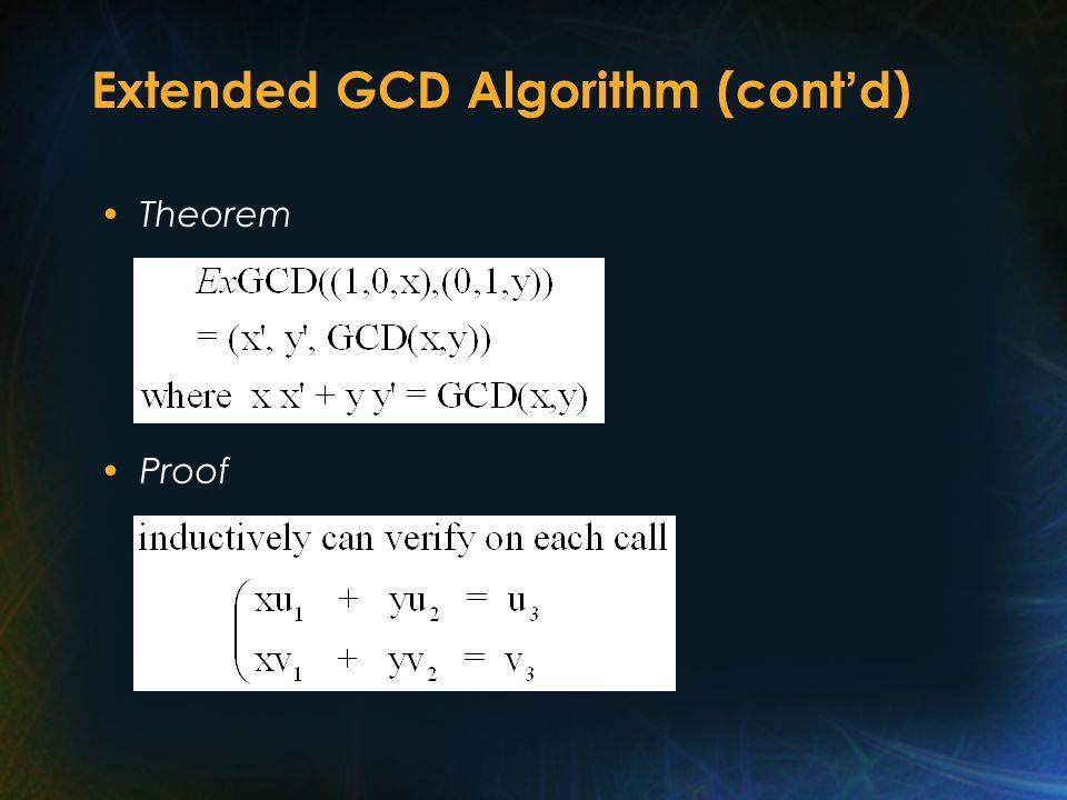 Extended GCD Algorithm (cont ' d) Theorem Proof