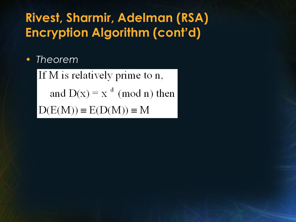 Rivest, Sharmir, Adelman (RSA) Encryption Algorithm (cont ' d) Theorem