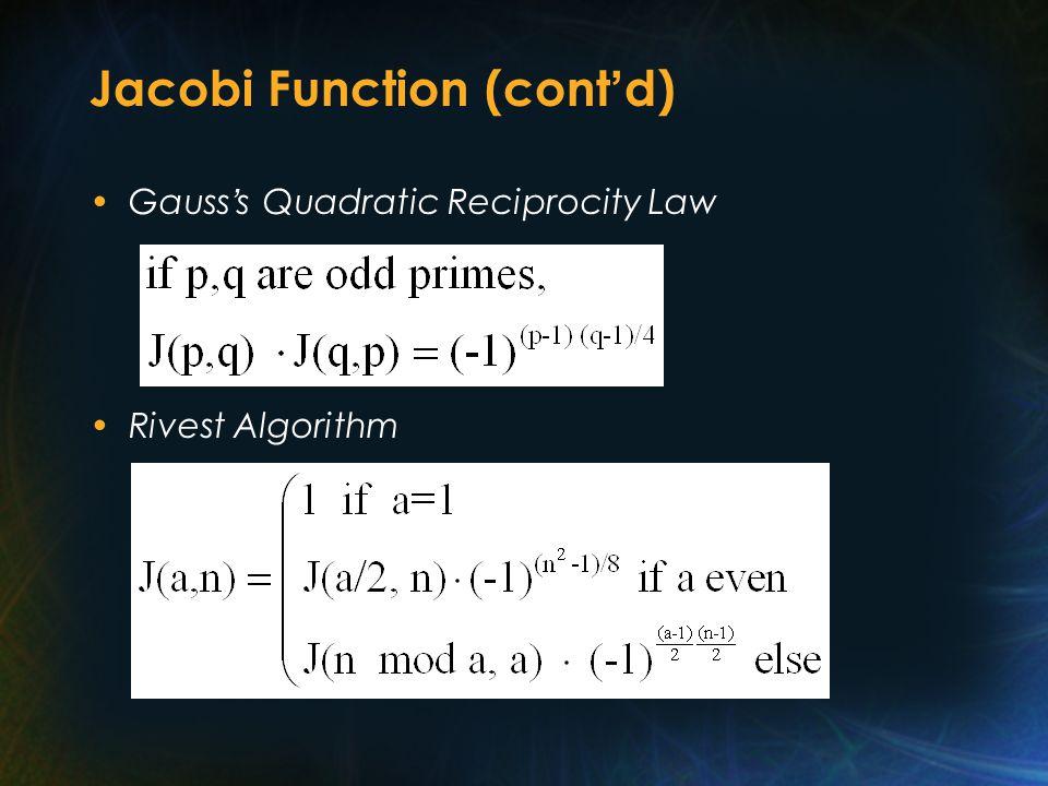 Jacobi Function (cont ' d) Gauss ' s Quadratic Reciprocity Law Rivest Algorithm