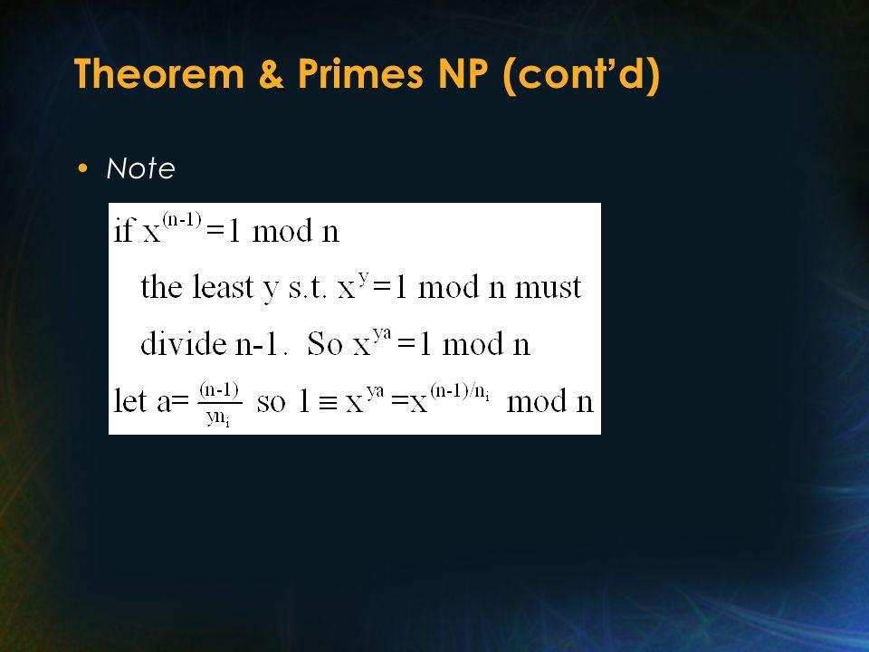 Theorem & Primes NP (cont ' d) Note