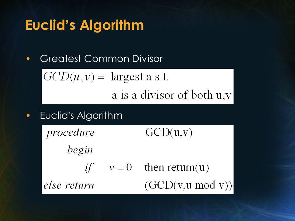 Euclid ' s Algorithm Greatest Common Divisor Euclid ' s Algorithm