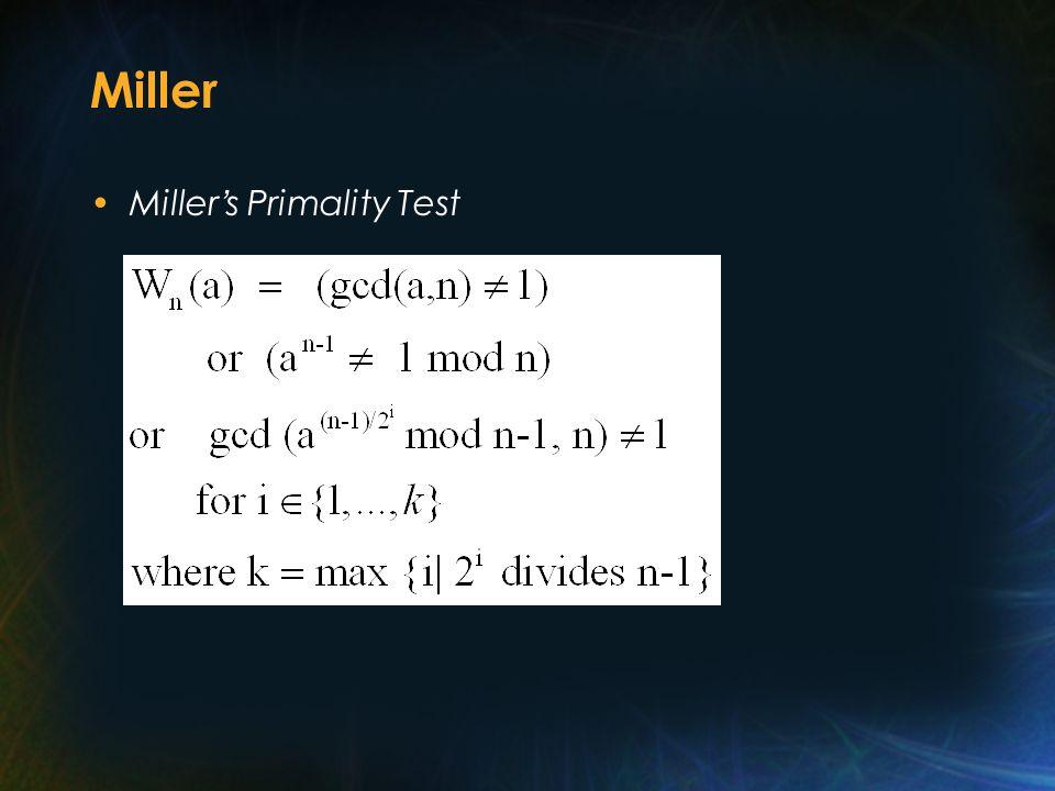 Miller Miller ' s Primality Test