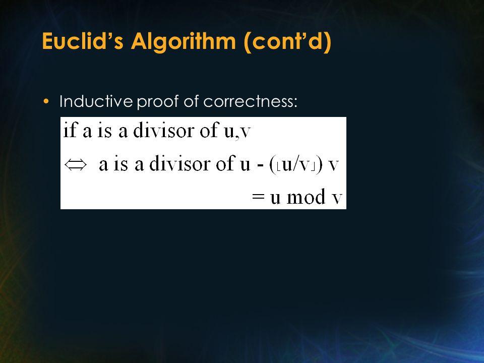 Euclid ' s Algorithm (cont ' d) Inductive proof of correctness: