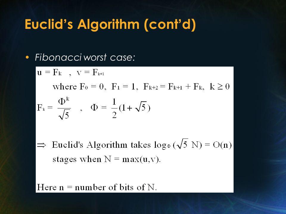 Euclid ' s Algorithm (cont ' d) Fibonacci worst case: