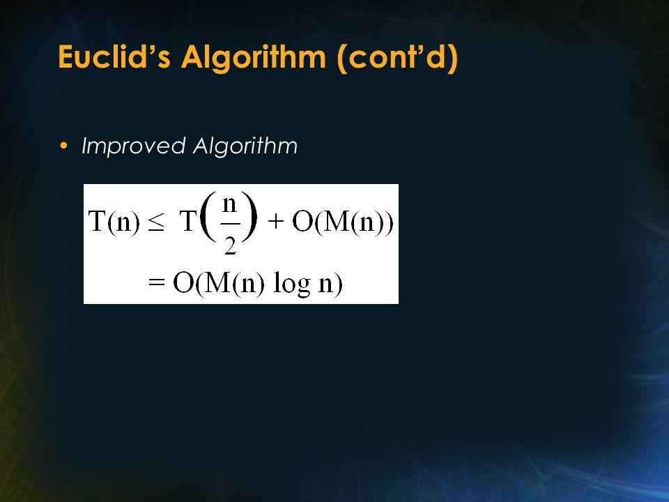 Euclid ' s Algorithm (cont ' d) Improved Algorithm