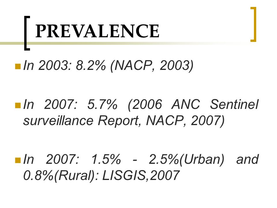 PREVALENCE cont'd Population of 3.4m; LISGIS 2008 Census Report About 64% poverty rate (live on less than 1USD/day; LISGIS, 2009; Census Report)
