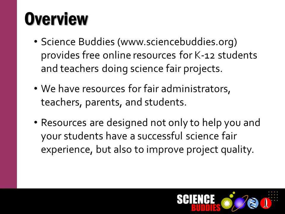 These resources will increase parents confidence and motivation to help their children with science fair projects.