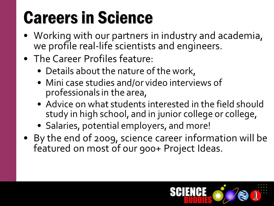 Working with our partners in industry and academia, we profile real-life scientists and engineers. The Career Profiles feature: Details about the natu