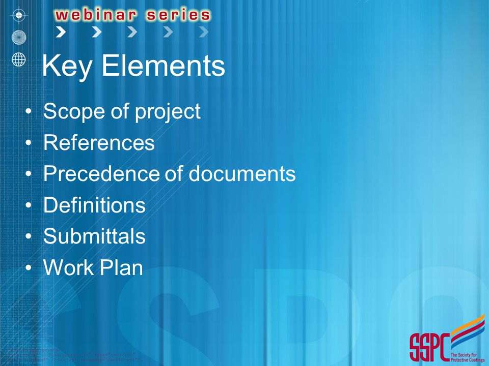 Key Elements Scope of project References Precedence of documents Definitions Submittals Work Plan