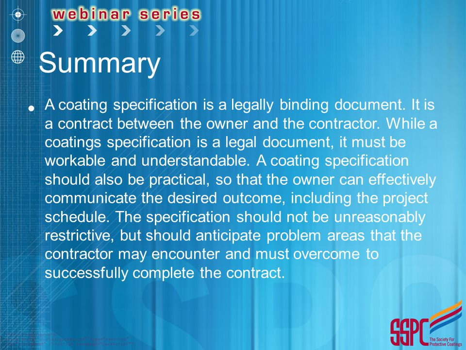Summary A coating specification is a legally binding document.