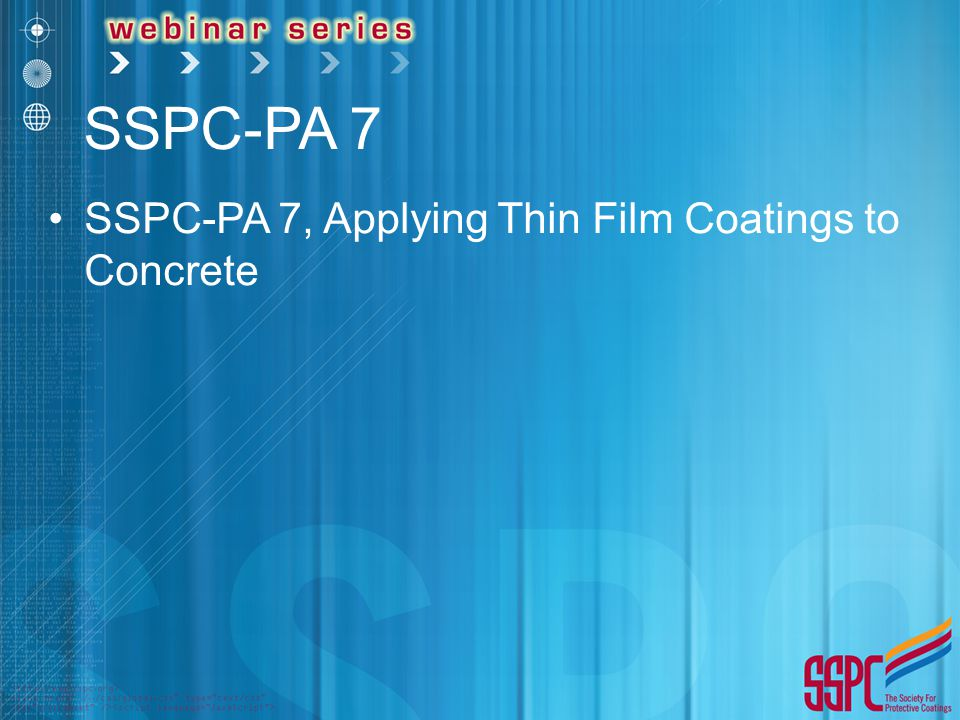 SSPC-PA 7 SSPC-PA 7, Applying Thin Film Coatings to Concrete