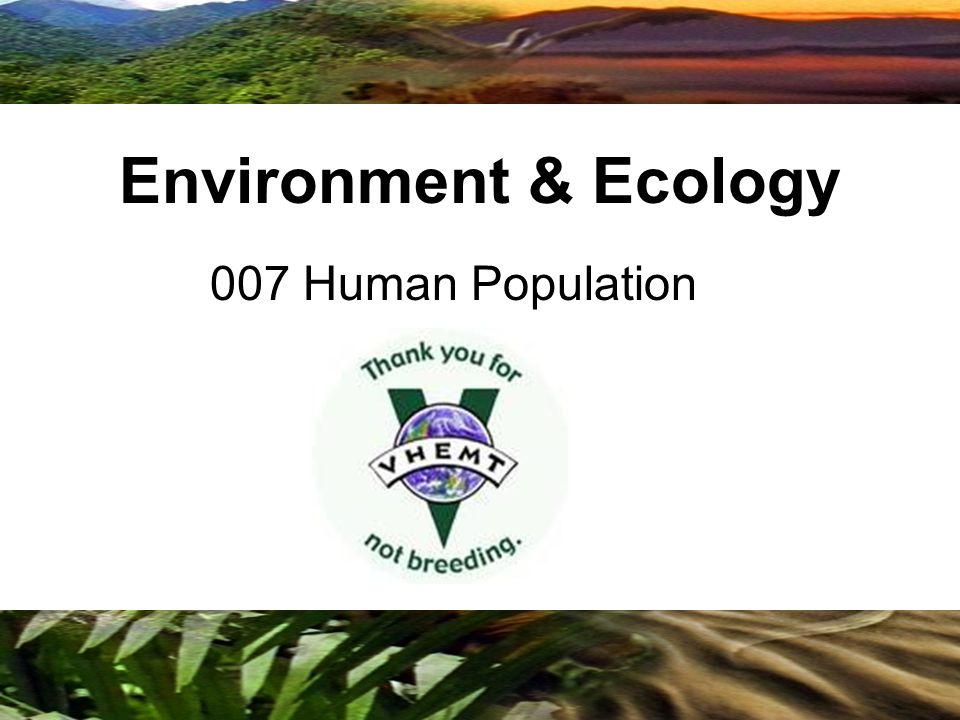 Copyright © 2009 Benjamin Cummings is an imprint of Pearson 007 Human Population Environment & Ecology