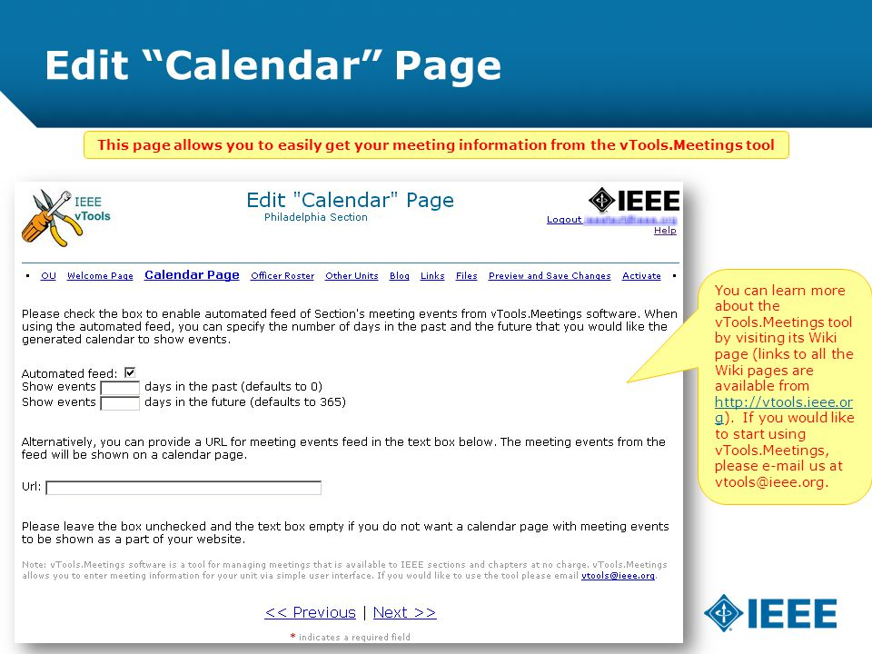 12-CRS-0106 REVISED 8 FEB 2013 Edit Calendar Page This page allows you to easily get your meeting information from the vTools.Meetings tool You can learn more about the vTools.Meetings tool by visiting its Wiki page (links to all the Wiki pages are available from   g).