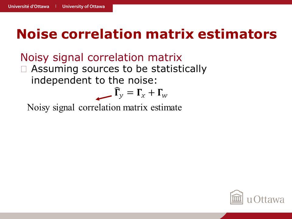 Noise correlation matrix estimators Noisy signal correlation matrix estimate Noisy signal correlation matrix