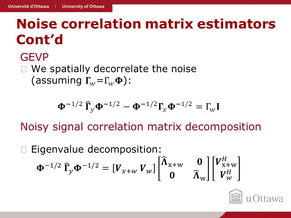 Noise correlation matrix estimators Cont'd GEVP Noisy signal correlation matrix decomposition