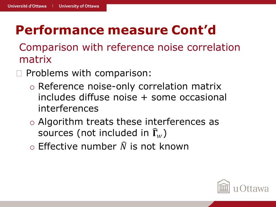 Performance measure Cont'd Comparison with reference noise correlation matrix