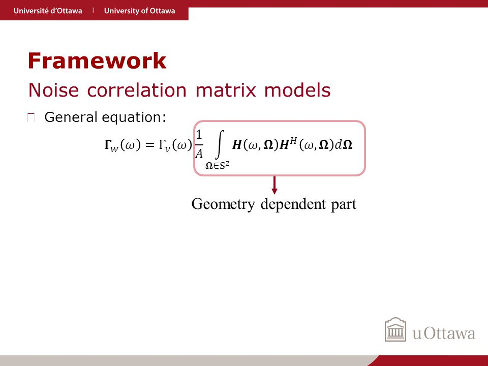 Framework Noise correlation matrix models Geometry dependent part