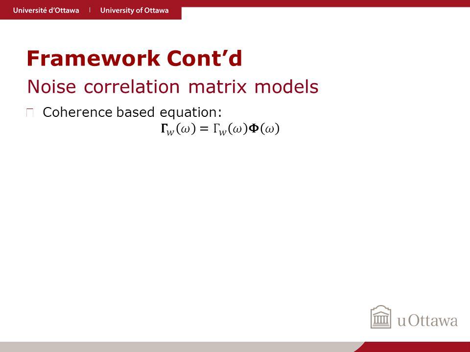 Framework Cont'd Noise correlation matrix models