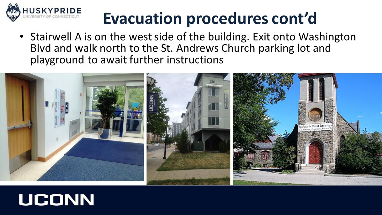 Evacuation procedures cont'd Stairwell A is on the west side of the building.