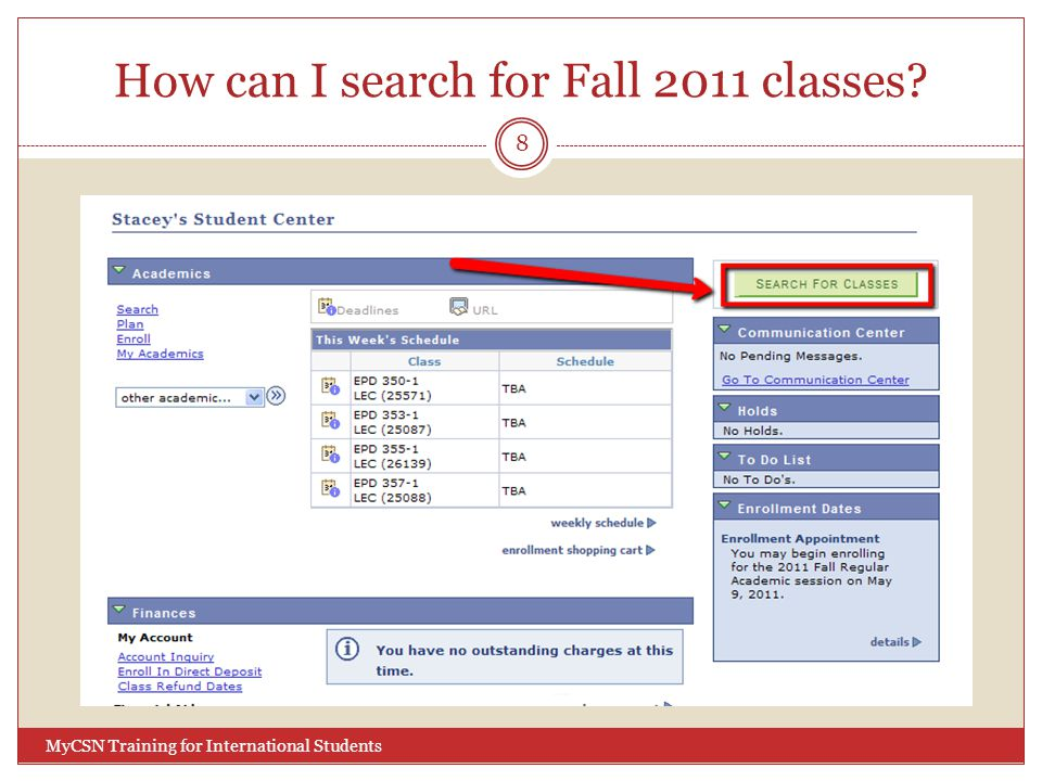 How can I search for Fall 2011 classes? 8 MyCSN Training for International Students