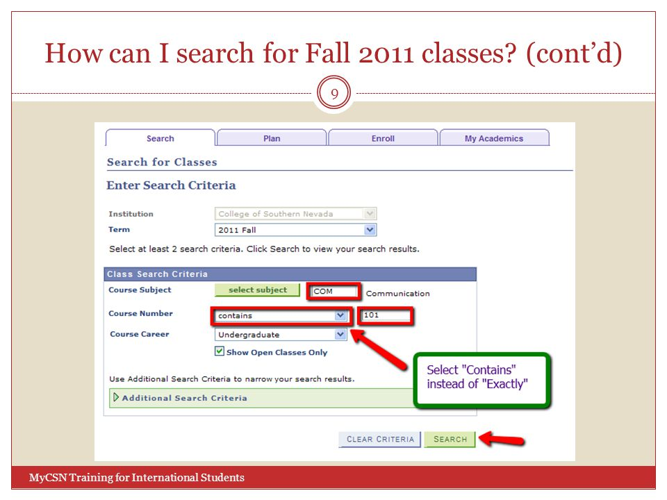 How can I search for Fall 2011 classes? (cont'd) 9 MyCSN Training for International Students