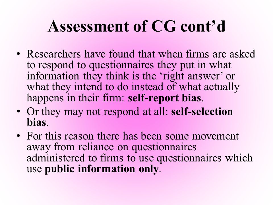 Index creation Quantitative questionnaire used Covers major aspects of CG – Board Responsibility – Board Structure – Shareholder Rights – Transparency and Disclosure – Audit Committee – Types of firms