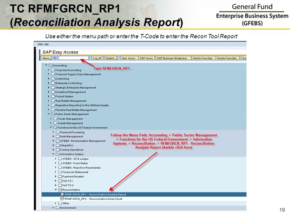 TC RFMFGRCN_RP1 (Reconciliation Analysis Report) Use either the menu path or enter the T-Code to enter the Recon Tool Report 19