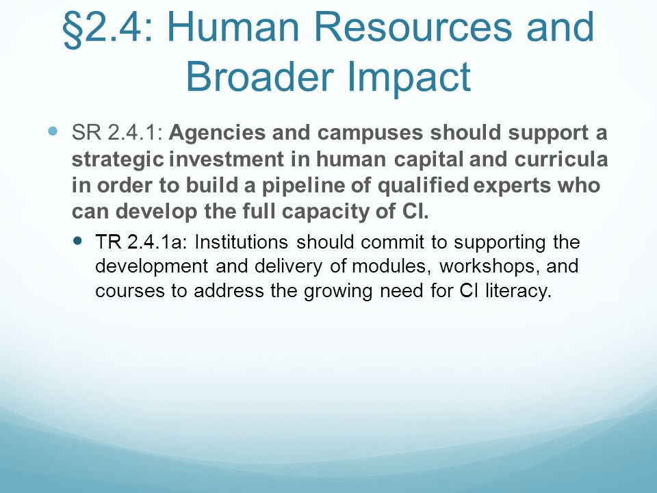 §2.4: Human Resources and Broader Impact SR 2.4.1: Agencies and campuses should support a strategic investment in human capital and curricula in order