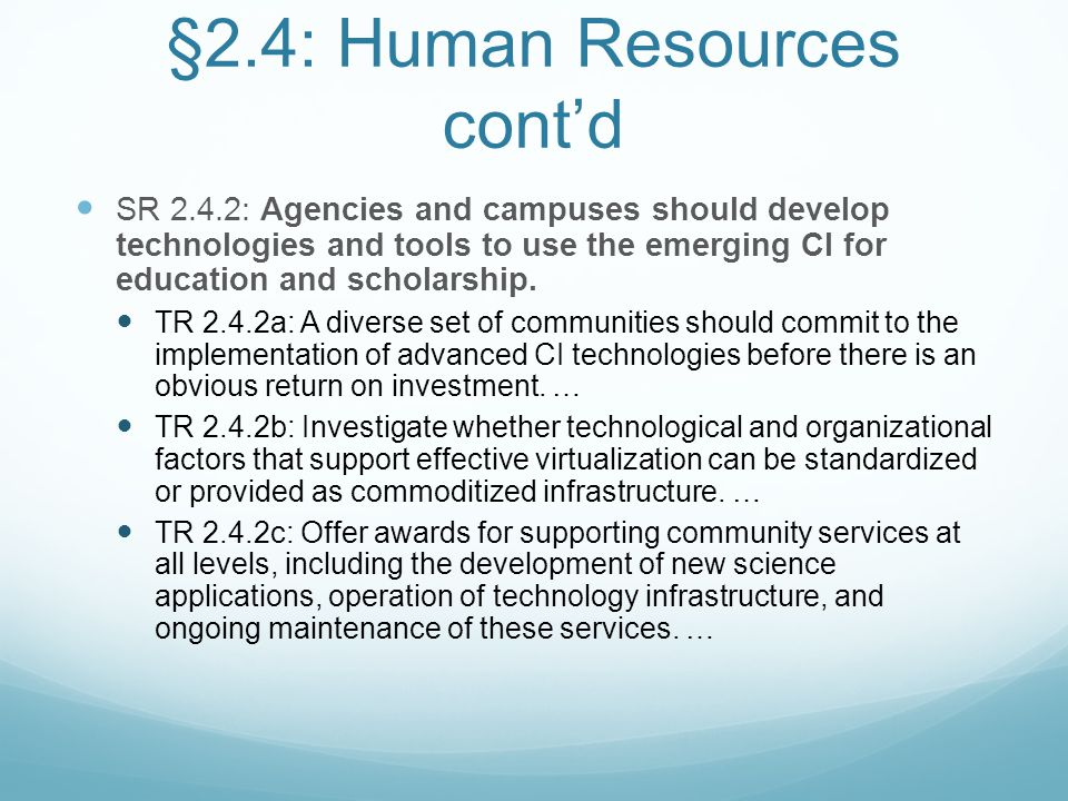 §2.4: Human Resources cont'd SR 2.4.2: Agencies and campuses should develop technologies and tools to use the emerging CI for education and scholarshi