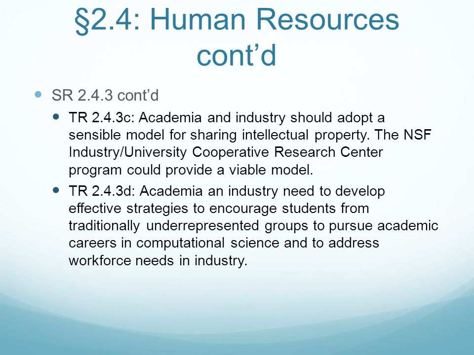 §2.4: Human Resources cont'd SR 2.4.3 cont'd TR 2.4.3c: Academia and industry should adopt a sensible model for sharing intellectual property. The NSF