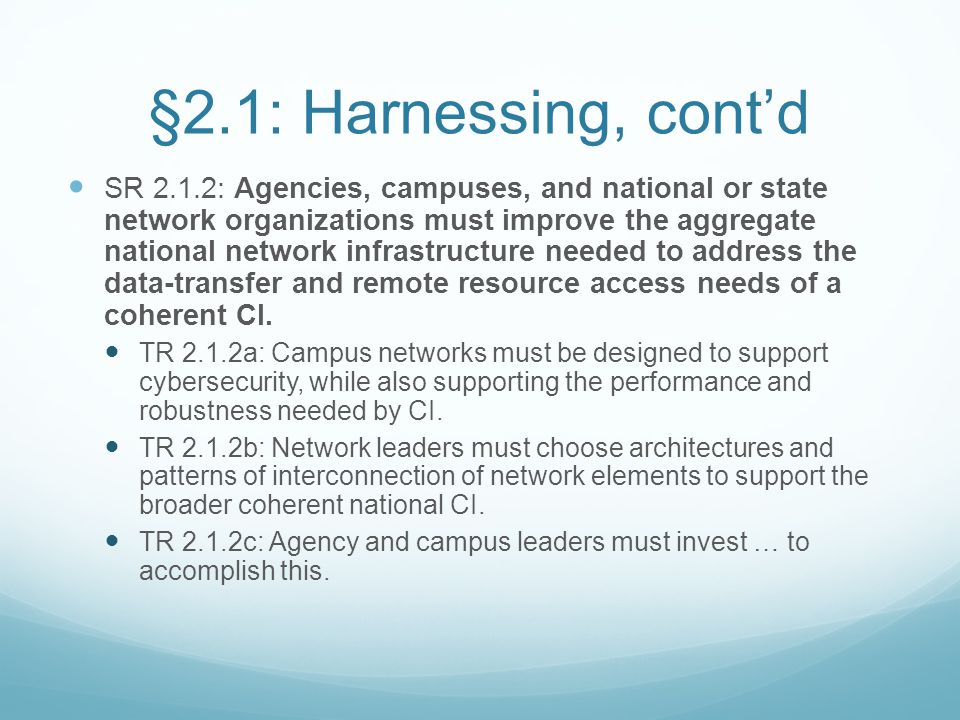 §2.1: Harnessing, cont'd SR 2.1.2: Agencies, campuses, and national or state network organizations must improve the aggregate national network infrast