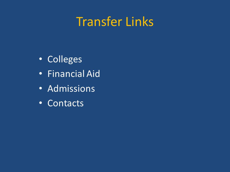 Transfer Links Colleges Financial Aid Admissions Contacts