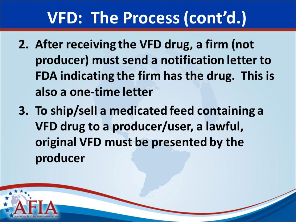 2.After receiving the VFD drug, a firm (not producer) must send a notification letter to FDA indicating the firm has the drug.