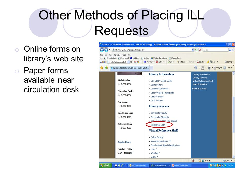 Other Methods of Placing ILL Requests o Online forms on library's web site o Paper forms available near circulation desk