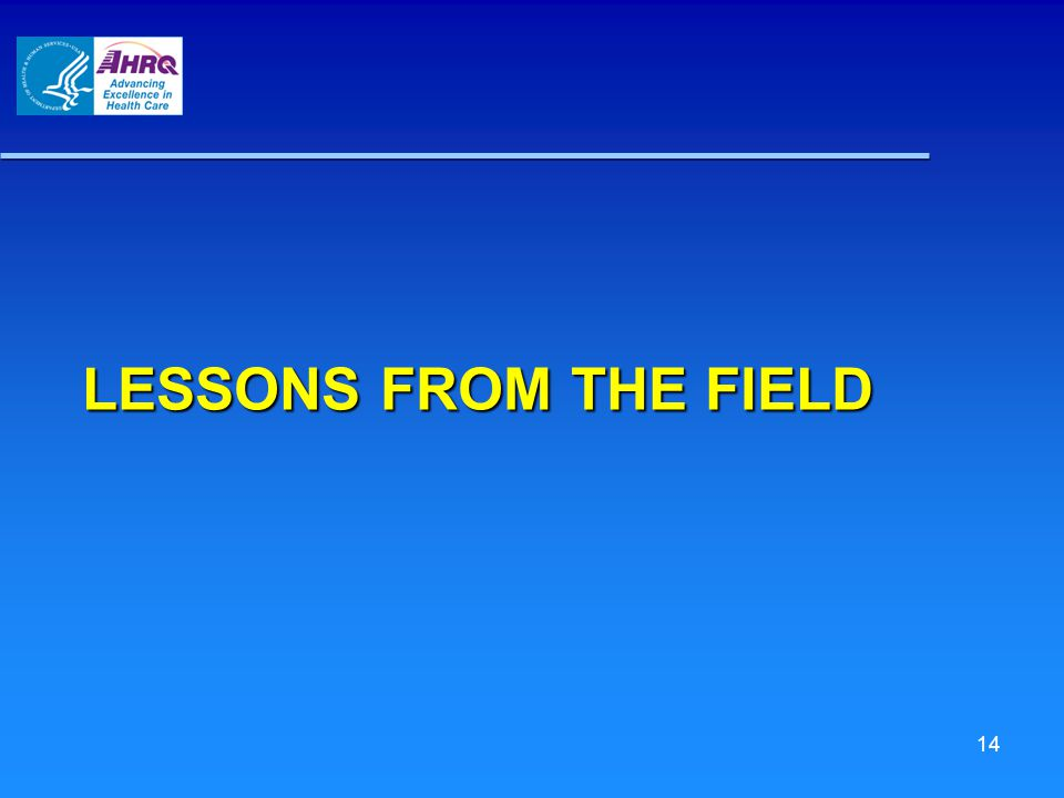 LESSONS FROM THE FIELD 14