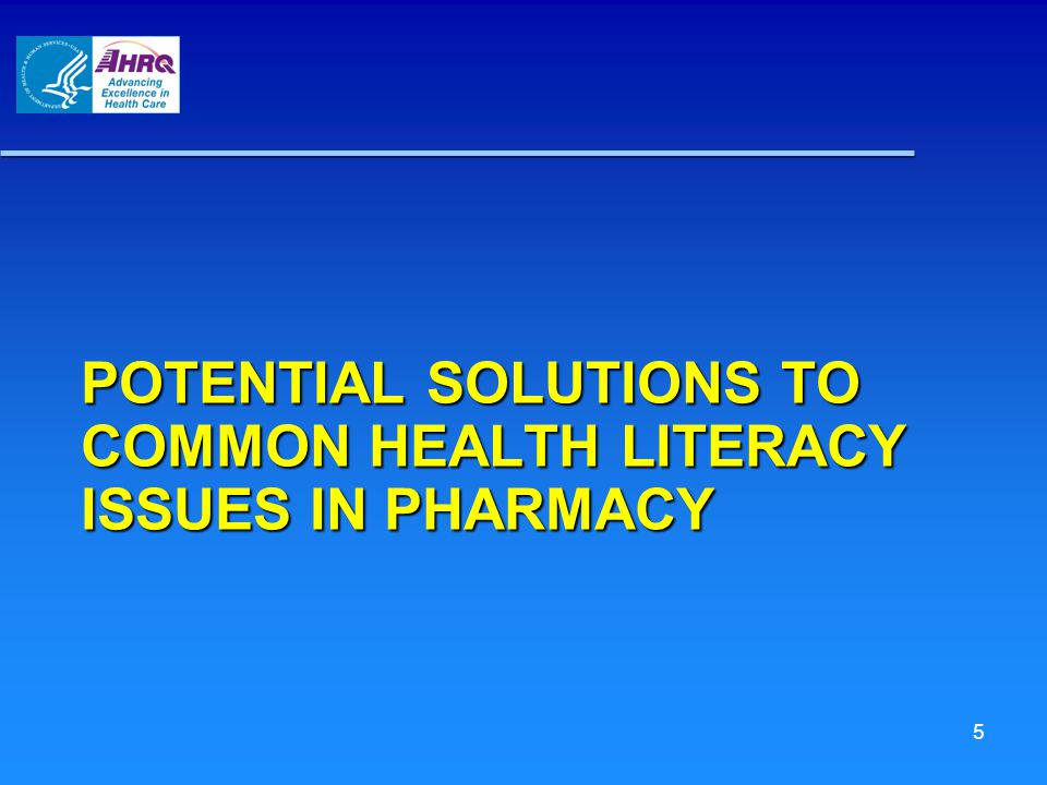 POTENTIAL SOLUTIONS TO COMMON HEALTH LITERACY ISSUES IN PHARMACY 5