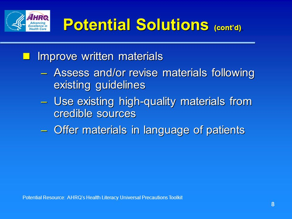 Potential Solutions (cont'd). Improve written materials Improve written materials – Assess and/or revise materials following existing guidelines – Use