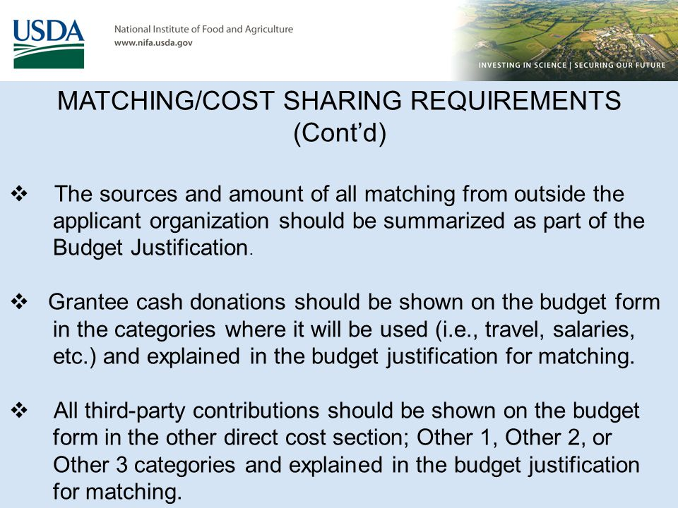 MATCHING/COST SHARING REQUIREMENTS (Cont'd)  The sources and amount of all matching from outside the applicant organization should be summarized as p